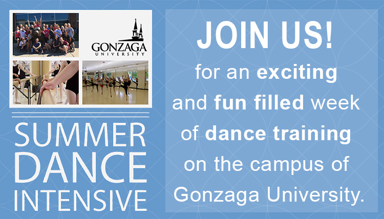 Decorative image with text that reads, Join us for an exciting and fun filled week of dance training on the campus of Gonzaga University!