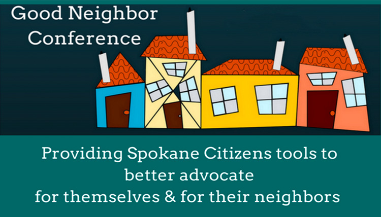 Graphic for the Good Neighbor Conference in 2016. Text reads 'Good Neighbor Conference: Providing Spokane Citizens tools to better advocate for themselves and for their neighbors.'