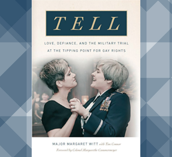 "Cover of book ""Tell: Love, Defiance, and the Military Trial at the Tipping Point for Gay Rights"""