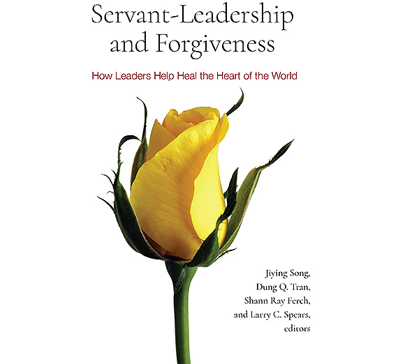 "The cover of ""Servant-Leadership and Forgiveness: How Leaders Help Heal the Heart of the World."" (Courtesy SUNYPress)"