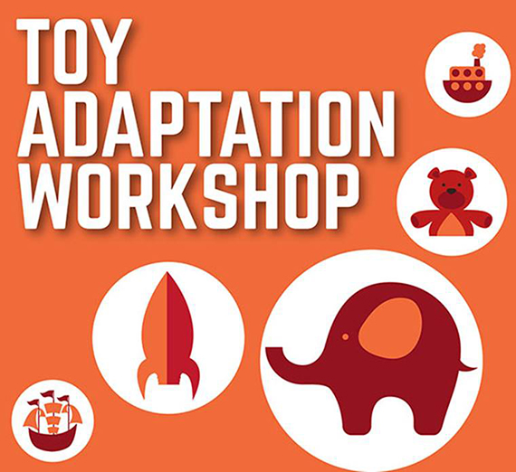 "The ""Toy Adaptation Workshop"" from noon-3 p.m., Sunday, March 3."